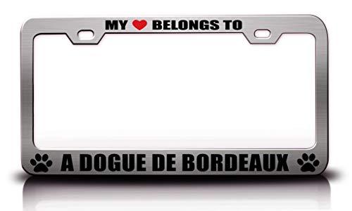 (Customola - My Heart Belongs to A Dogue DE Bordeaux Pet Cats Dogs Metal License Plate Frame Ch )
