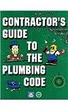 Contractors Guide to the Plumbing Code, , 1580010725