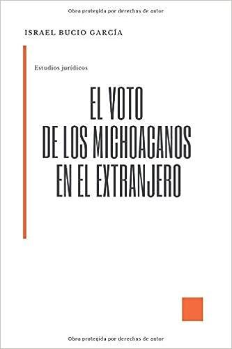 El voto de los michoacanos en el extranjero (Estudios ...