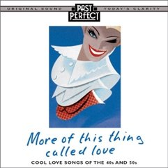 More of This Thing Called Love: Love Songs From 1940s & 50s (40s And 50s)