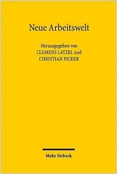 Book Neue Arbeitswelt: 3. Assistententagung Im Arbeitsrecht 2013 in Munchen