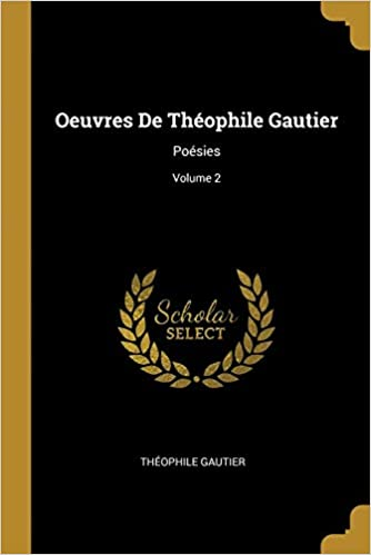 Oeuvres de Théophile Gautier (French Edition)