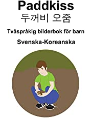 Svenska-Koreanska Paddkiss / 두꺼비 오줌 Tvåspråkig bilderbok för barn