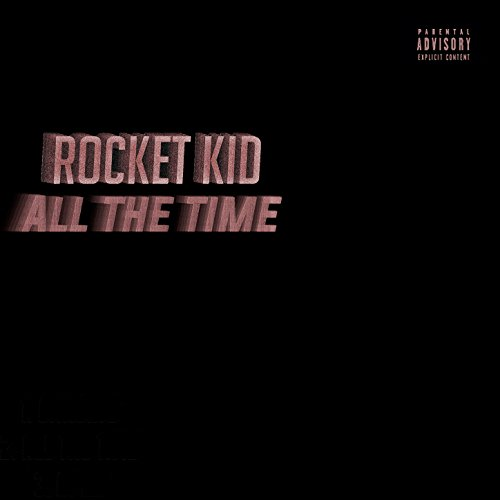 All the time Part 1 [Explicit]