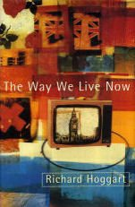 The Way We Live Now : Dilemmas in Contemporary Culture