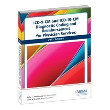 ICD-9-CM and ICD-10-CM Diagnostic Coding and Reimbursement for Physician Services 2012