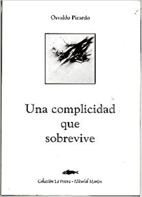 Una complicidad que sobrevive.-- (La pecera) : Amazon.es: Osvaldo - Picardo: Libros