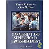 Management and Supervision in Law Enforcement, Bennett, Wayne W. and Hess, Karen M., 0314067515