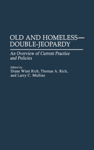 Download Old and Homeless — Double-Jeopardy: An Overview of Current Practice and Policies Pdf