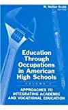 Education Through Occupations in American High Schools : Approaches to Curriculum Intergration, Grub, W. Norton, 0807734500