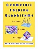 img - for By Erik D. Demaine - Geometric Folding Algorithms: Linkages, Origami, Polyhedra book / textbook / text book
