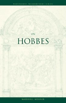 On Hobbes (A Volume in the Wadsworth Philosophers Series)