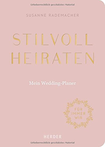 Stilvoll heiraten: Mein Weddingplaner