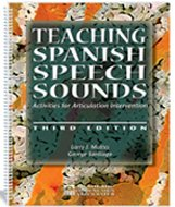- Teaching Spanish Speech Sounds: Activities for Articulation Intervention - Third Edition
