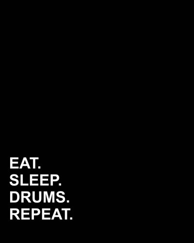 Tab Books Drum (Eat Sleep Drums Repeat: Blank Sheet Music for Guitar, 100 Blank Pages with Staff, TAB and Chord Boxes - Blank Staff Paper Notebook /Blank Music ... / Blank Staff Paper For Music (Volume 15))