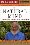 Natural Mind - A Revolutionary Approach to the Drug Problem - Revised & Updated (REV 04) by MD, Andrew T Weil [Paperback (2004)] pdf epub
