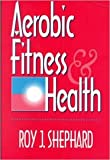 Aerobic Fitness and Health 9780873224178
