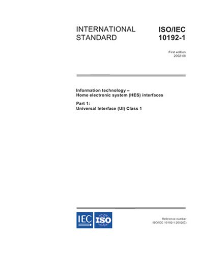 ISO/IEC 10192-1:2002, Information technology - Home Electronic System (HES) interfaces - Part 1: Universal Interface (UI) Class 1