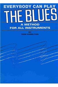 Everybody Can Play the Blues: A Method for All Instruments