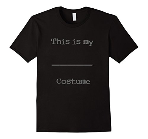Men In Black Costume Diy (Mens This is My _____ Costume Fill In The Blank Halloween t-shirt Small Black)