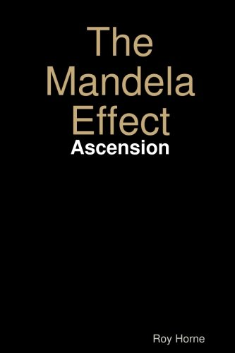 The Mandela Effect: Ascension