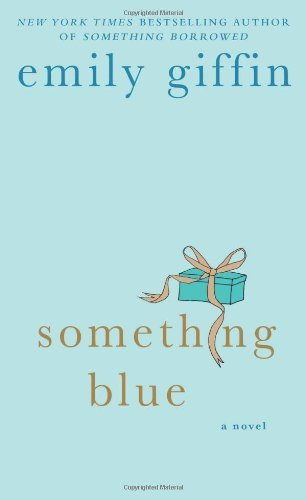 Something Blue by Emily Giffin (2005-06-01)