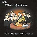 The Shadow Of Dreams by The Othello Syndrome (1999-08-03)