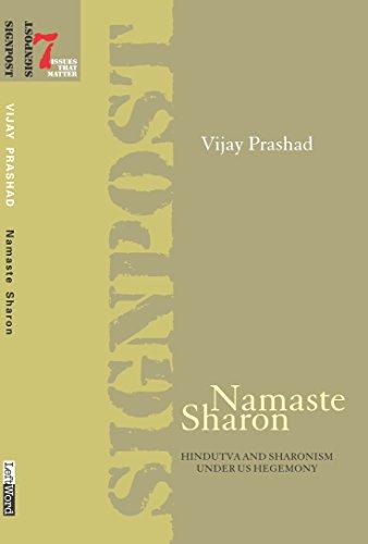 Namaste Sharon: Hindutva and Sharonism under US Hegemony (Signpost: Issues That Matter Book 7)