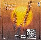 Shaam Dhale - Rahat Fateh Ali Khan (MUSIC CD)