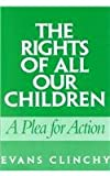 The Rights of All Our Children, Evans Clinchy, 0325003963