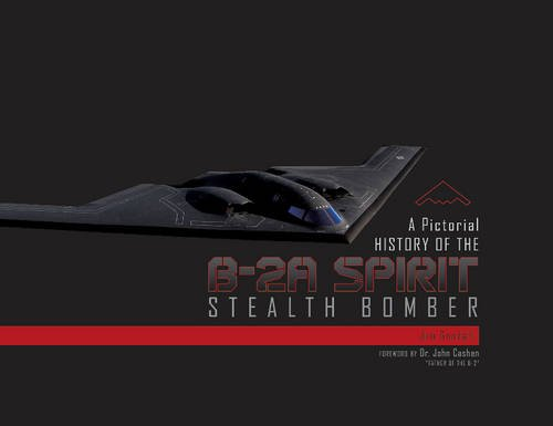 - A Pictorial History of the B-2A Spirit Stealth Bomber