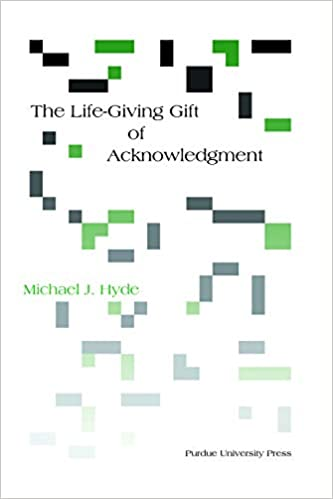 The Life-Giving Gift of Acknowledgement (Philosophy Communication)