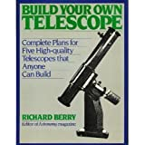 Build Your Own Telescope by Richard Berry (1985-12-23)