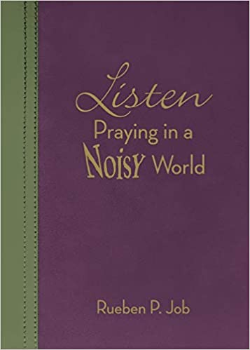 Listen: Praying in a Noisy World: Rueben P  Job: 9781426780745