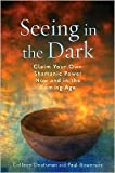 img - for Seeing in the Dark Publisher: Weiser Books book / textbook / text book