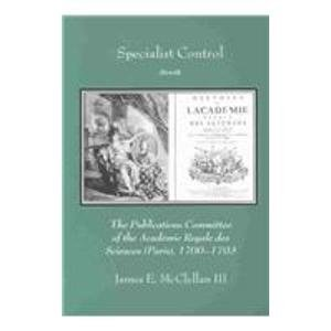 Specialist Control: The Publications Committee of the Academie Royale Des Sciences (Paris), 1700-1793 (Transactions of the American Philosophical Society)