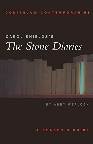 Carol Shields's The Stone Diaries: A Reader's Guide (Continuum Contemporaries)