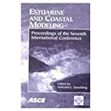 Estuarine and Coastal Modeling : Proceedings of the 7th International Conference, November 5-7, 2001, St. Petersburg, Florida, Fla.) International Conference on Estuarine and Coastal Modeling (7th : 2001 : St. Petersburg, Malcolm L. Spaulding, 0784406286