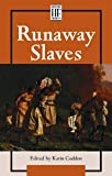The Underground Railroad : Runaway Slaves, Karin Coddon, 0737713437