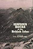 Igneous Rocks of the British Isles, Sutherland, D. S., 0471278106