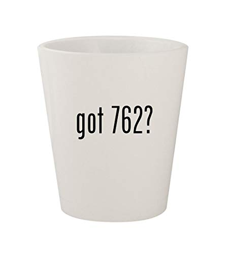 got 762? - Ceramic White 1.5oz Shot Glass