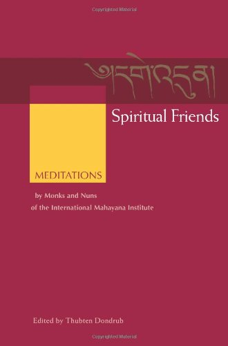 Spiritual Friends: Meditations by Monks and Nuns of the International Mahayana Institute