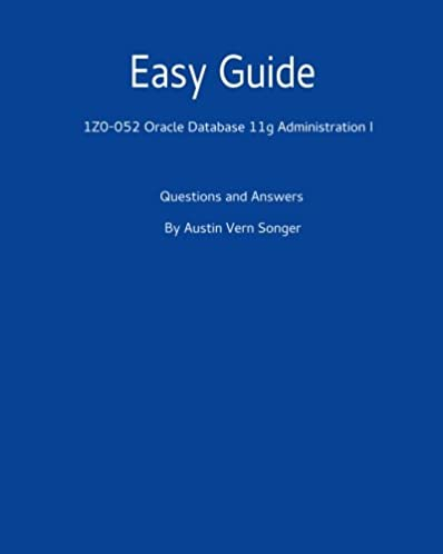 easy guide 1z0 052 oracle database 11g administration i questions rh amazon com Oracle R12 User Guides Oracle R12.1.3 User Guides