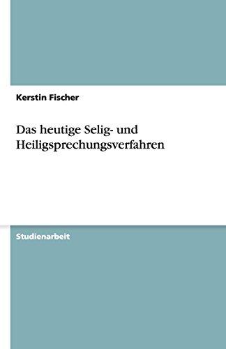 Das heutige Selig- und Heiligsprechungsverfahren (German Edition)