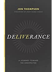 Deliverance: A Journey Toward the Unexpected