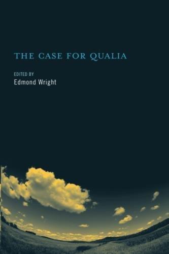 The Case for Qualia (A Bradford Book)