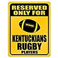 Reserved only for Kentucky Rugby Players - Usa States - Parking Sign [ Decorative Novelty Sign Wall Plaque ]