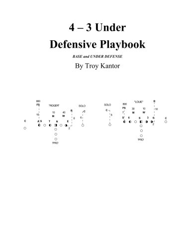 4 - 3 Under Defensive Playbook: Base and Over/Split Defense (Volume ()