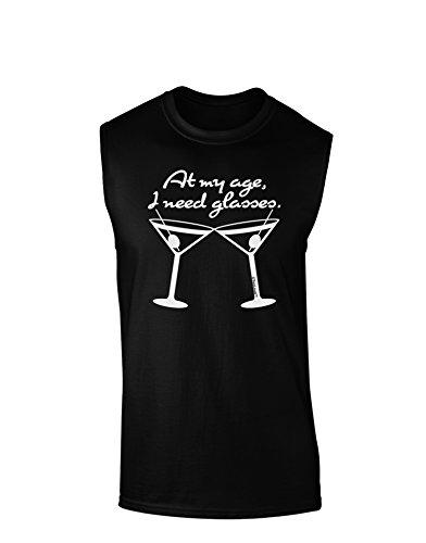 TooLoud At My Age I Need Glasses - Martini Dark Muscle Shirt - Black - Small