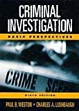 Criminal Investigation : Basic Perspectives, Weston, Paul B. and Lushbaugh, Charles, 0130942081
